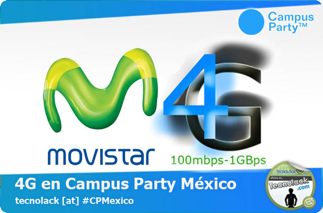 Campus Party 2010 México: MOVISTAR – 4G!!!